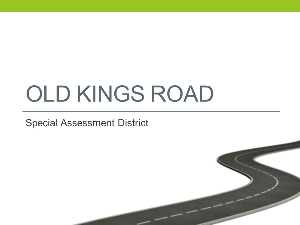 OLD KINGS ROAD Special Assessment District