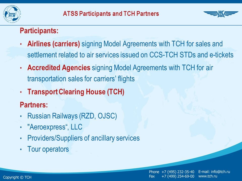 ATSS Participants and TCH Partners Participants: Airlines (carriers) signing Model Agreements with TCH for sales and settlement related to air service