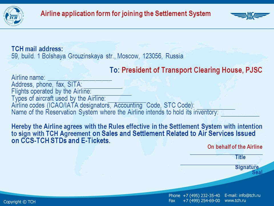 Airline application form for joining the Settlement System TCH mail address: 59, build. 1 Bolshaya Grouzinskaya str., Moscow, 123056, Russia To: Presi
