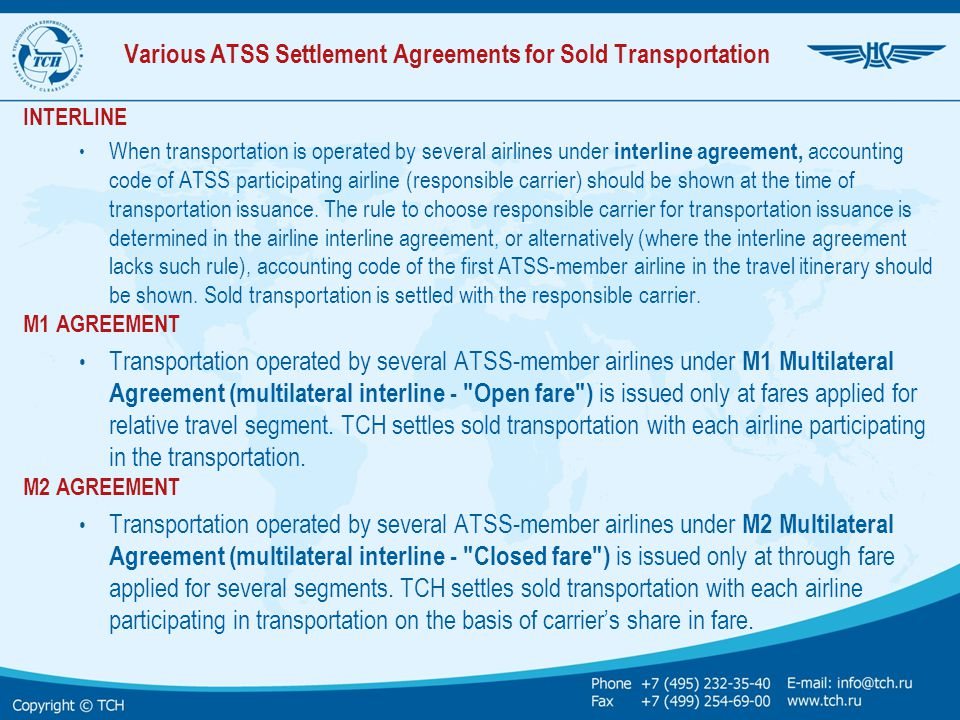 Various ATSS Settlement Agreements for Sold Transportation INTERLINE When transportation is operated by several airlines under interline agreement, ac