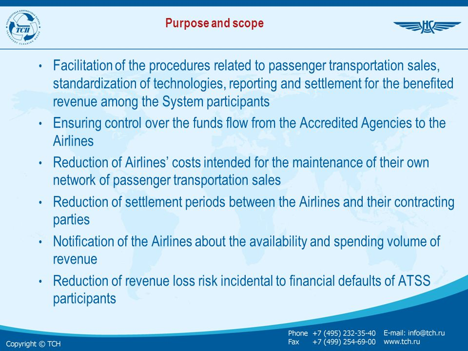 Purpose and scope Facilitation of the procedures related to passenger transportation sales, standardization of technologies, reporting and settlement