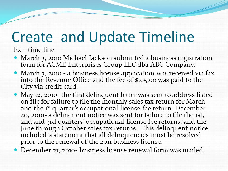 Timeline May 16, 2011- a delinquent letter was sent for failure to file the occupational license fee returns for all of 2010 and the 1 st quarter of 2011and sales tax returns for the months of June 2010 through March 2011.
