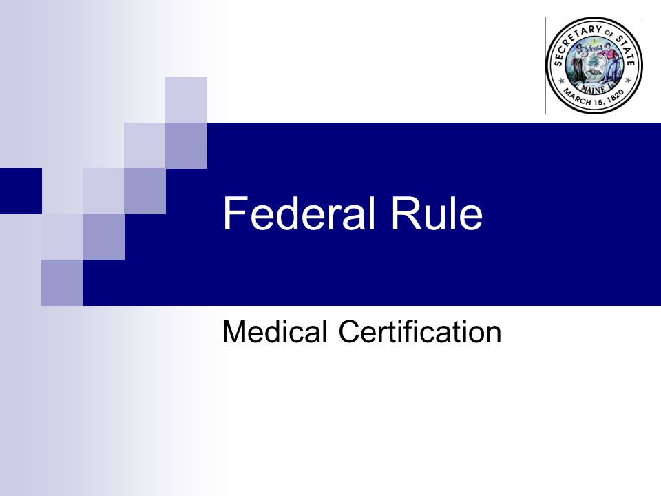 Federal Rule Medical Certification