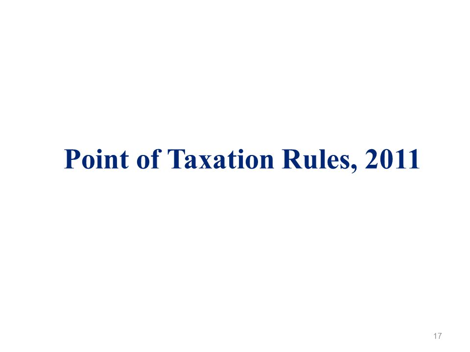 Point of Taxation Rules, 2011 17