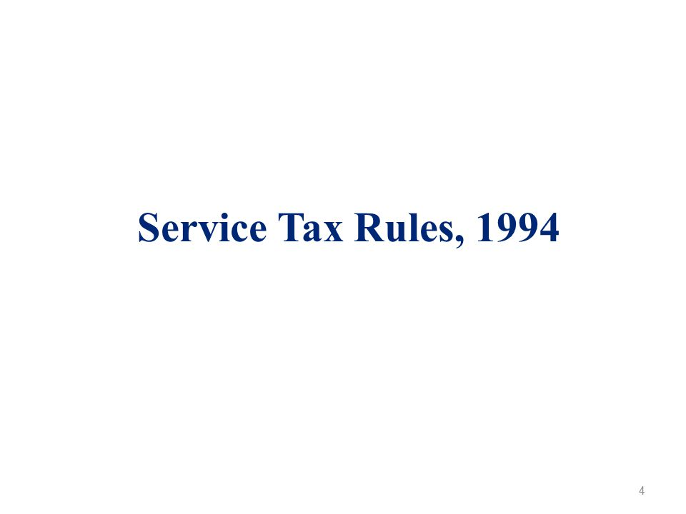 Service Tax Rules, 1994 4