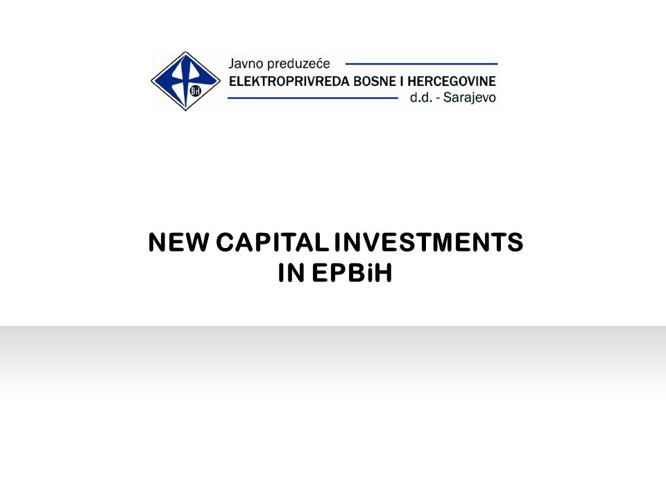 NEW CAPITAL INVESTMENTS IN EPBiH