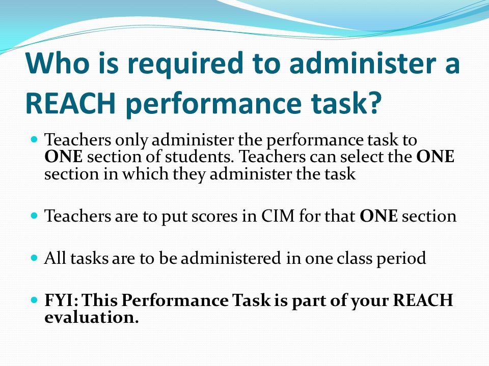 Teachers only administer the performance task to ONE section of students.