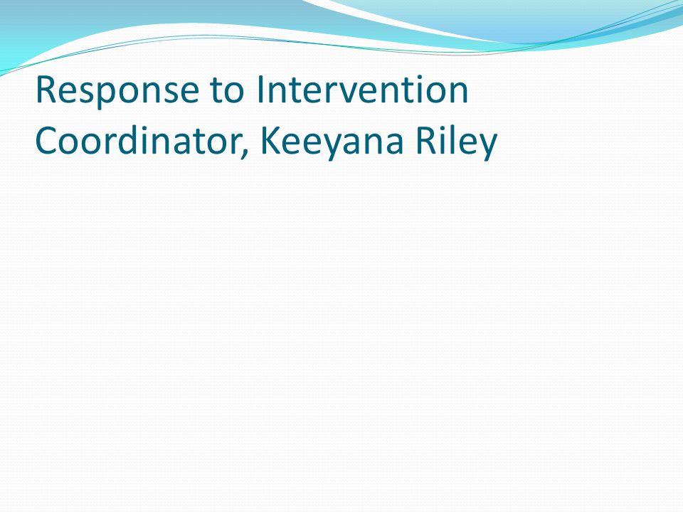 Response to Intervention Coordinator, Keeyana Riley
