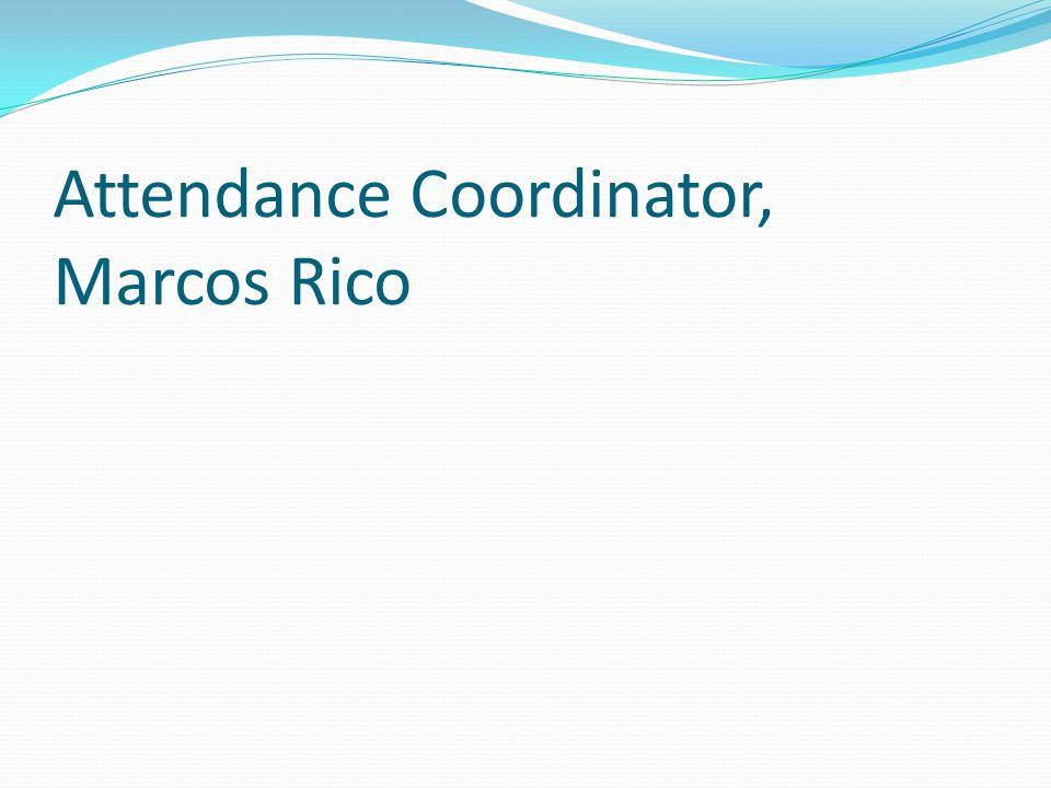 Attendance Coordinator, Marcos Rico