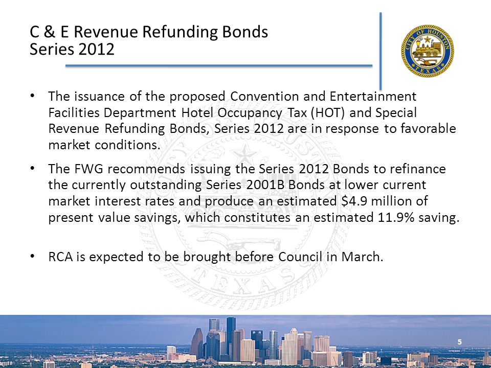 The issuance of the proposed Convention and Entertainment Facilities Department Hotel Occupancy Tax (HOT) and Special Revenue Refunding Bonds, Series 2012 are in response to favorable market conditions.