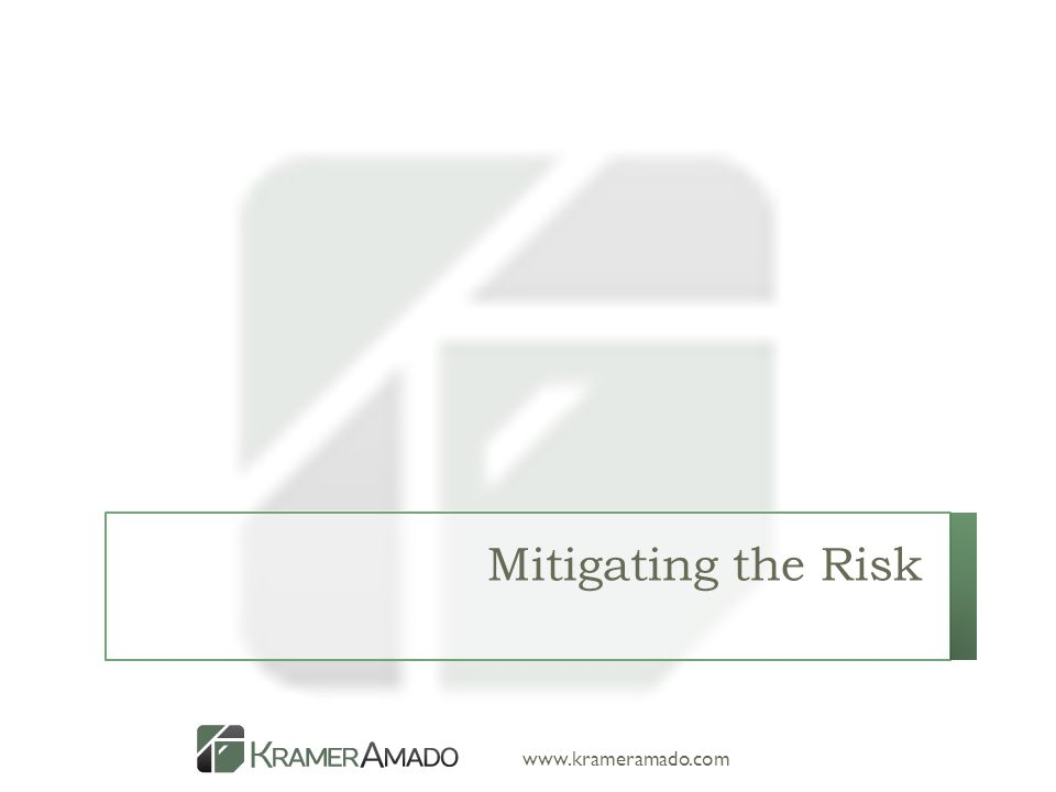 www.krameramado.com Mitigating the Risk