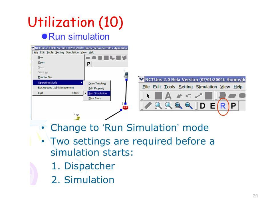 20 Utilization (10)  Run simulation