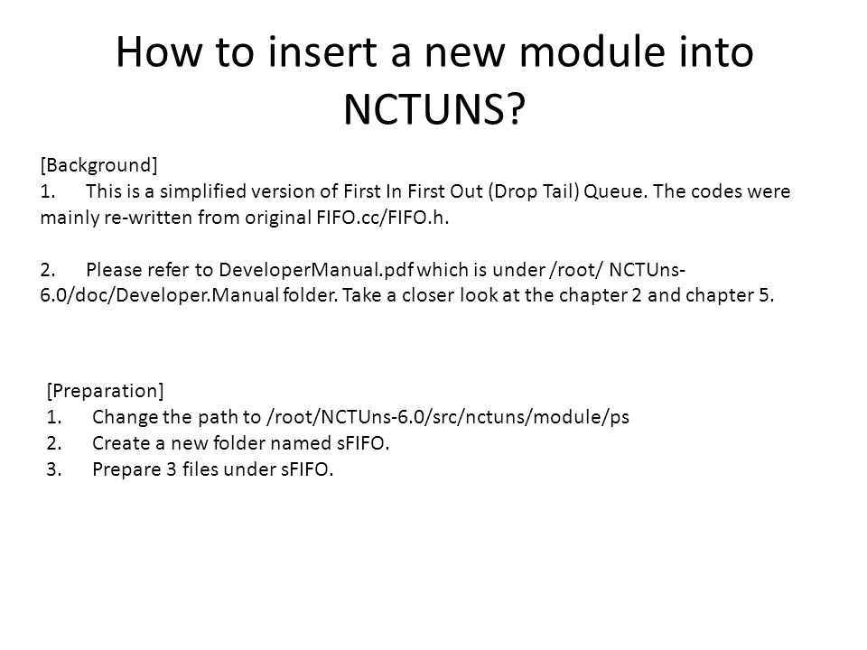 How to insert a new module into NCTUNS. [Background] 1.