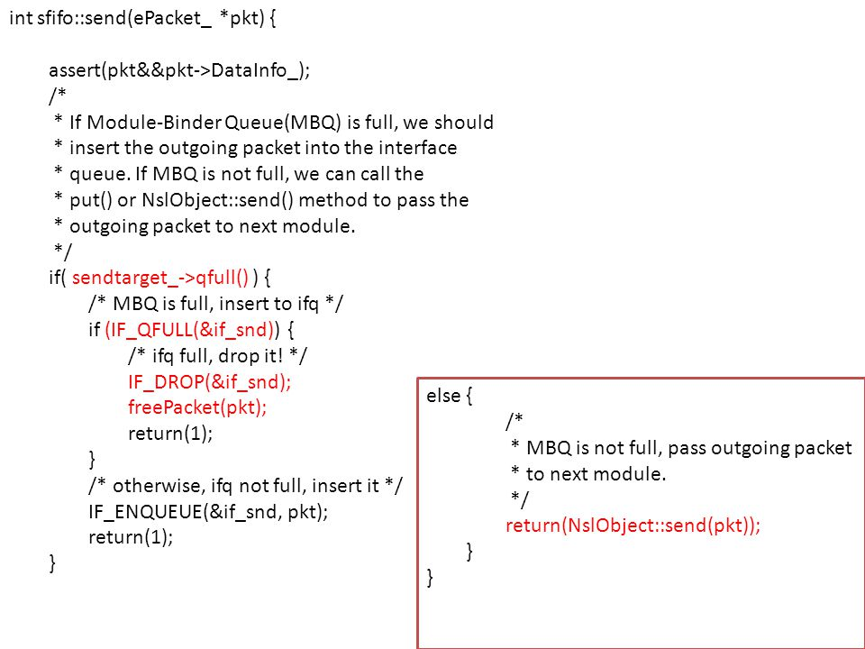 int sfifo::send(ePacket_ *pkt) { assert(pkt&&pkt->DataInfo_); /* * If Module-Binder Queue(MBQ) is full, we should * insert the outgoing packet into th