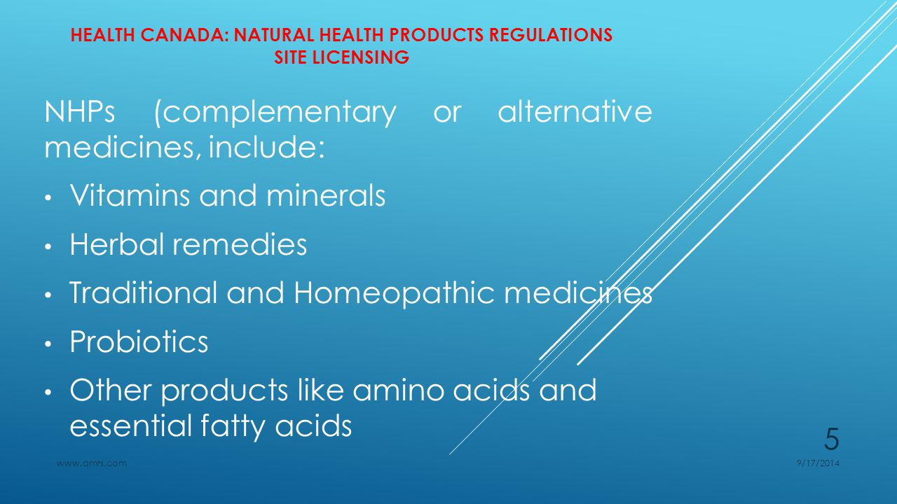 HEALTH CANADA: NATURAL HEALTH PRODUCTS REGULATIONS SITE LICENSING Good Manufacturing Practices (GMPs) Good Manufacturing Practices for NHPs cover: product specifications, premises, equipment, personnel, sanitation program, operations, quality assurance, stability, records, batch samples, and recall reporting 9/17/2014www.qmrs.com 16