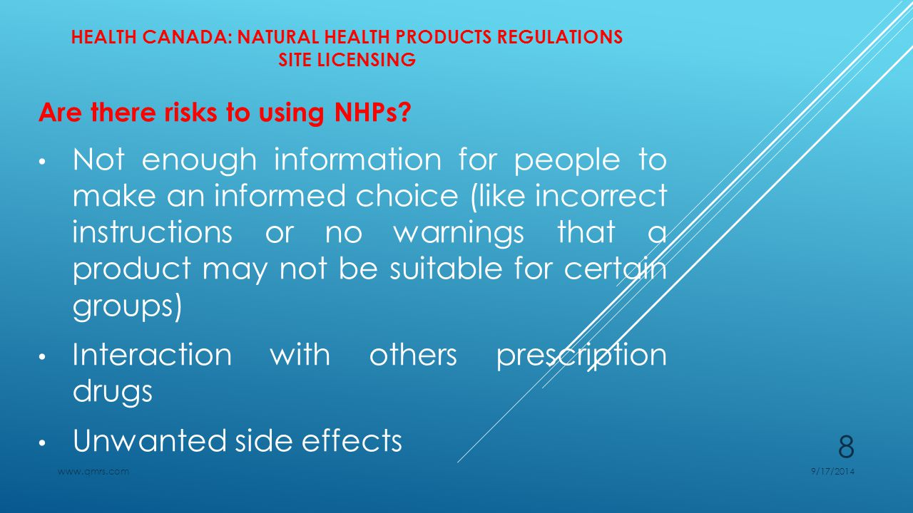 H EALTH CANADA: NATURAL HEALTH PRODUCTS REGULATIONS SITE LICENSING Notes on Importing NHPs:  Any business or individual that brings into Canada a NHP for the purpose of sale is considered to be an importer.
