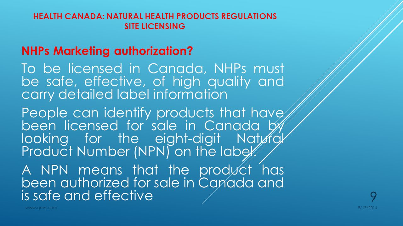 HEALTH CANADA: NATURAL HEALTH PRODUCTS REGULATIONS SITE LICENSING Applying for a Site Licence Applicants must provide evidence of GMP compliance in the form of one of the following:  Audit Report from a NHPD recognized third party  Quality Assurance Report (QAR) Form  Drug Establishment Licence (DEL):  Certificate of Compliance (CoC) or inspection report issued by a Regulatory Authority from a country for which HC presently has a mutual recognition agreement (MRA)  GMP Certificate from a Qualified Authority 9/17/2014www.qmrs.com 20