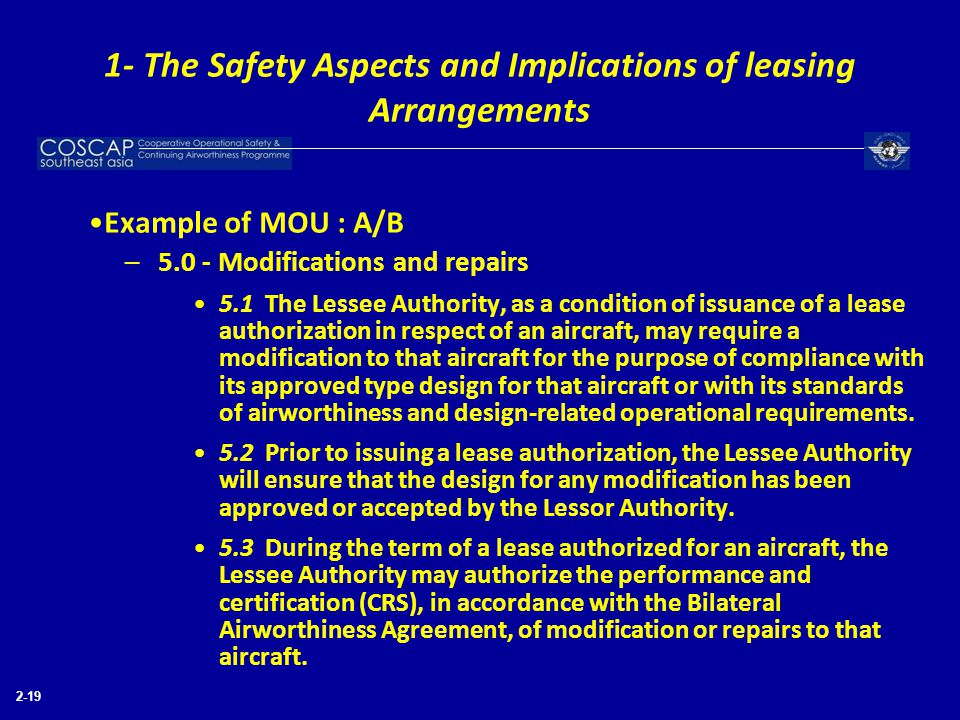 2-19 Example of MOU : A/B –5.0 - Modifications and repairs 5.1 The Lessee Authority, as a condition of issuance of a lease authorization in respect of
