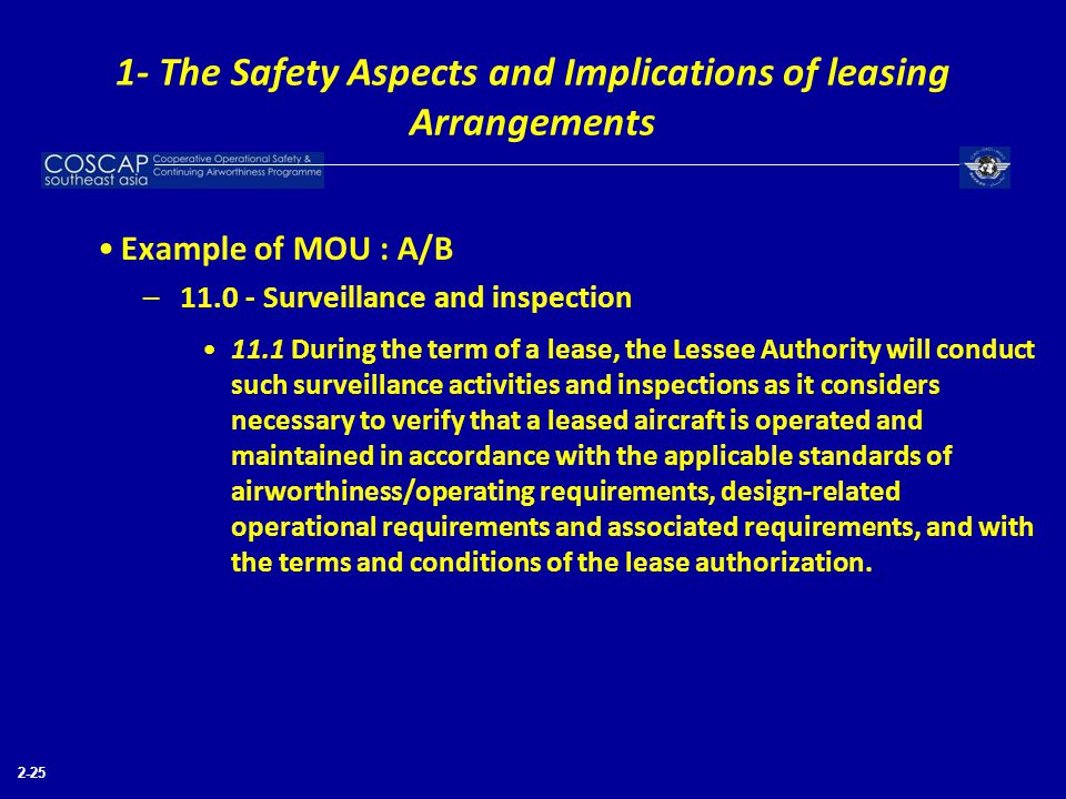 2-25 Example of MOU : A/B –11.0 - Surveillance and inspection 11.1 During the term of a lease, the Lessee Authority will conduct such surveillance act