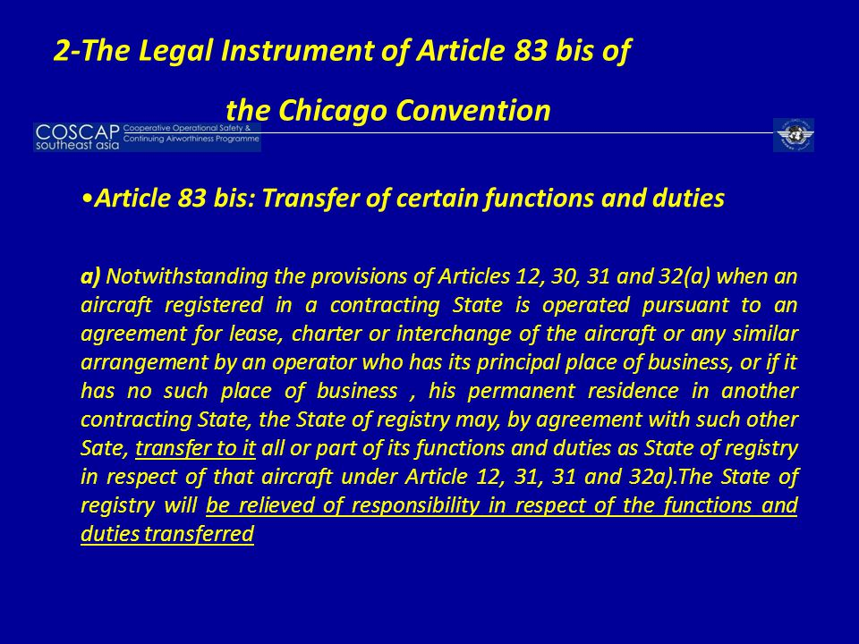 Article 83 bis: Transfer of certain functions and duties a) Notwithstanding the provisions of Articles 12, 30, 31 and 32(a) when an aircraft registere