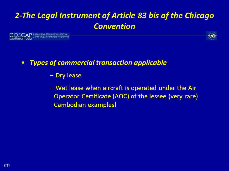 2-31 Types of commercial transaction applicable – Dry lease – Wet lease when aircraft is operated under the Air Operator Certificate (AOC) of the less