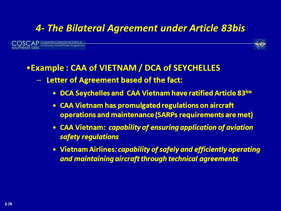 2-70 Example : CAA of VIETNAM / DCA of SEYCHELLES –Letter of Agreement based of the fact: DCA Seychelles and CAA Vietnam have ratified Article 83 bis