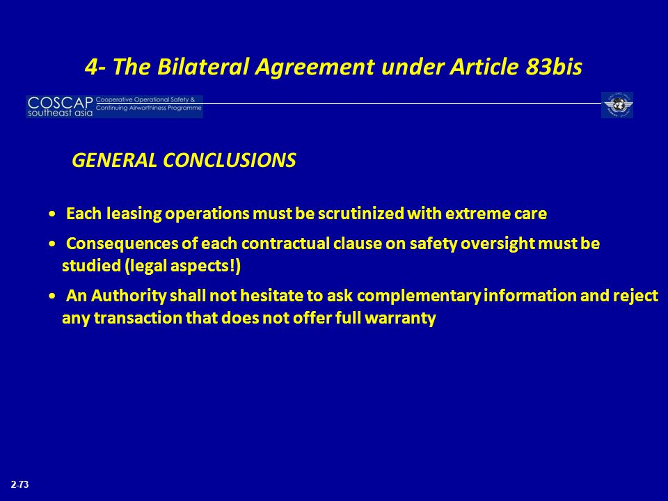 2-73 GENERAL CONCLUSIONS Each leasing operations must be scrutinized with extreme care Consequences of each contractual clause on safety oversight mus