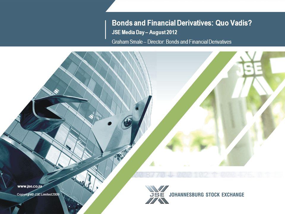 2 www.jse.co.za Agenda Equity Derivatives Currency Derivatives Bonds Bond and IR Derivatives