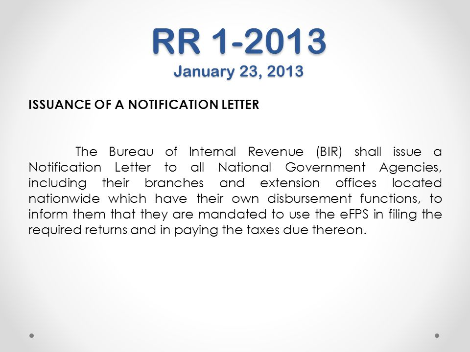 RR 1-2013 January 23, 2013 ISSUANCE OF A NOTIFICATION LETTER The Bureau of Internal Revenue (BIR) shall issue a Notification Letter to all National Go
