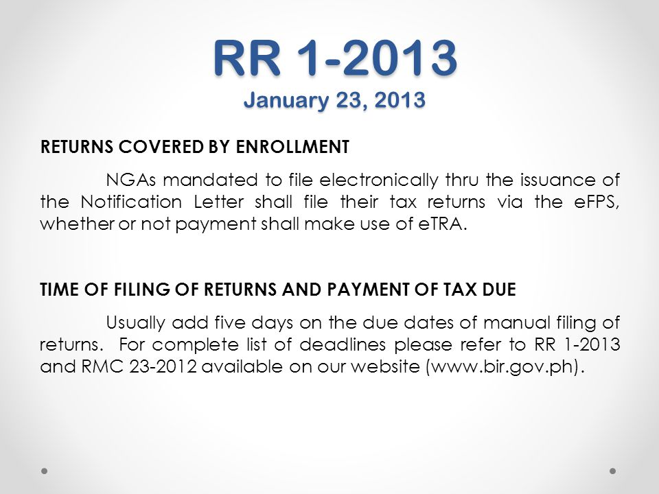 RR 1-2013 January 23, 2013 RETURNS COVERED BY ENROLLMENT NGAs mandated to file electronically thru the issuance of the Notification Letter shall file