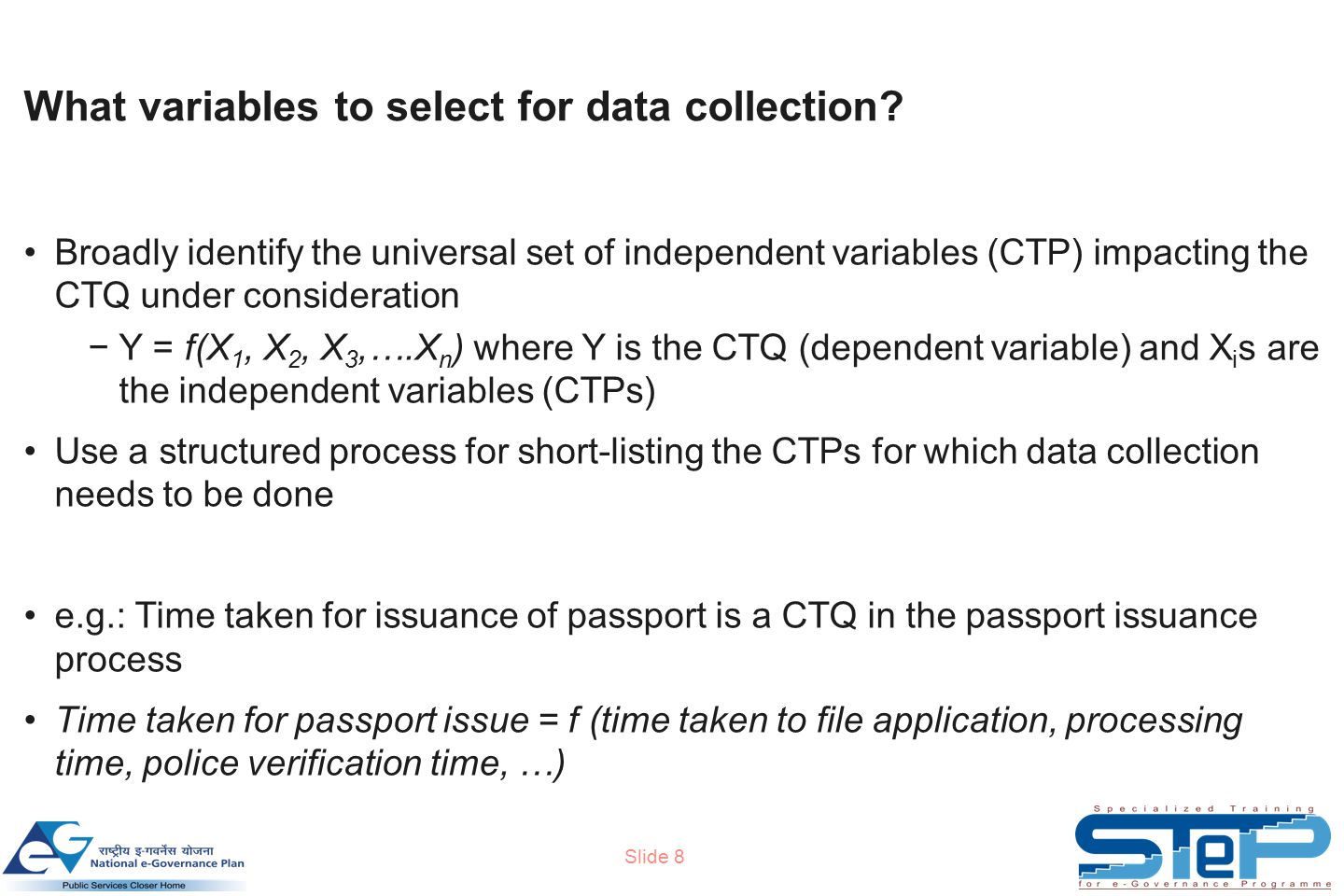 Slide 8 What variables to select for data collection.