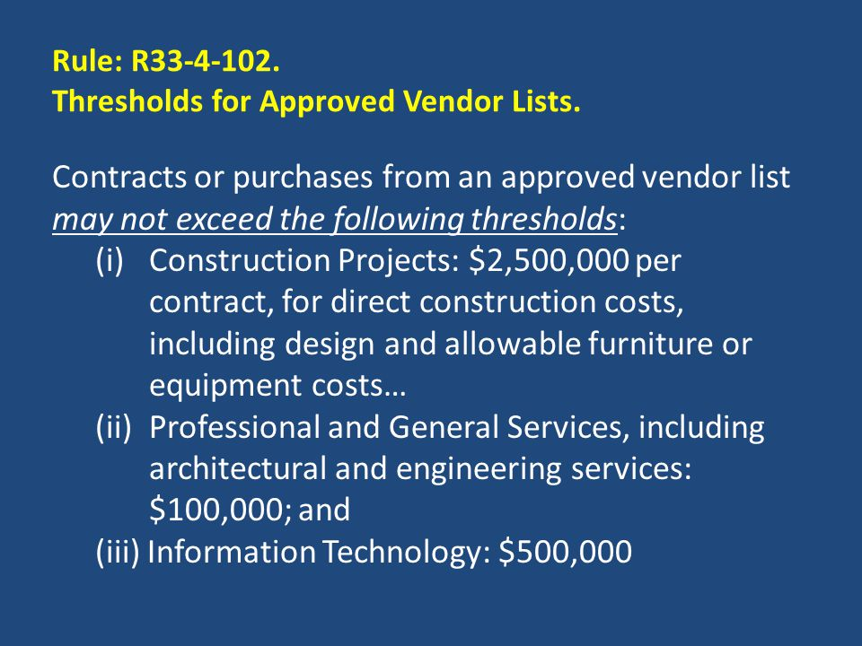 Rule: R33-4-102. Thresholds for Approved Vendor Lists.