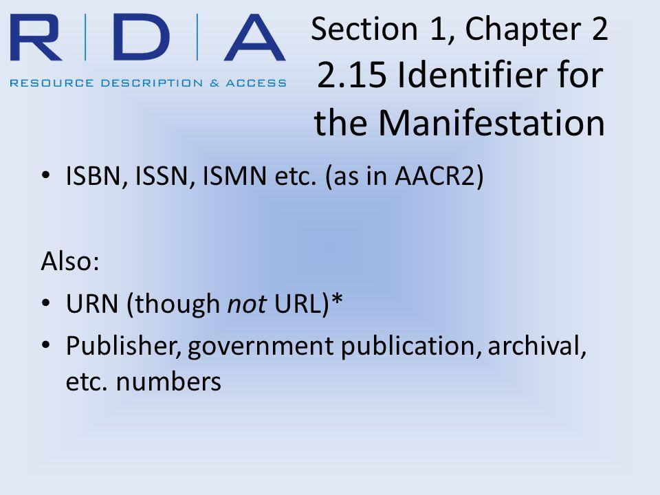 Section 1, Chapter 2 2.15 Identifier for the Manifestation ISBN, ISSN, ISMN etc.