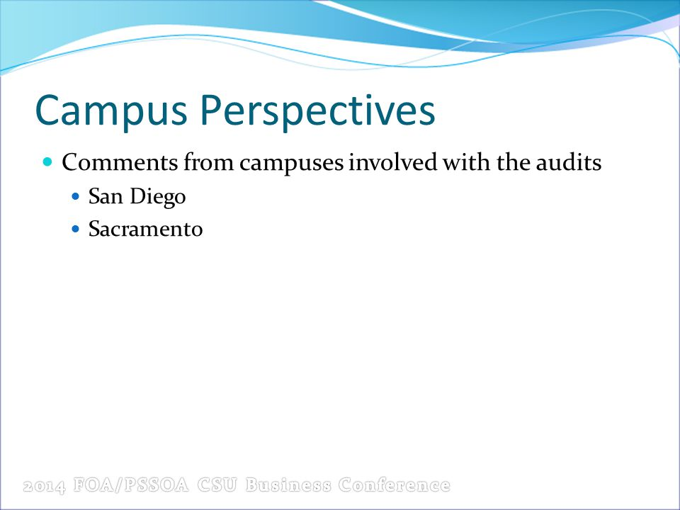 Campus Perspectives Comments from campuses involved with the audits San Diego Sacramento