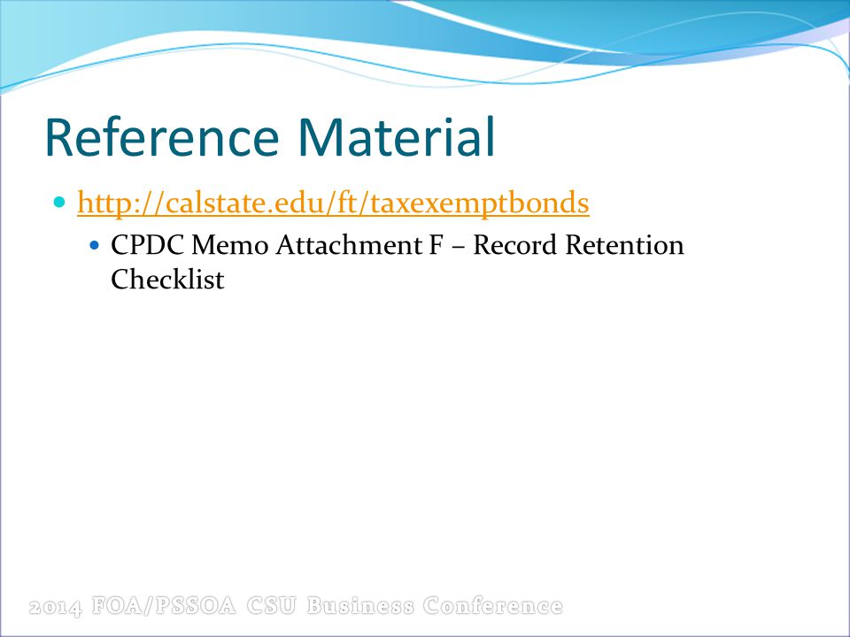 Reference Material http://calstate.edu/ft/taxexemptbonds CPDC Memo Attachment F – Record Retention Checklist