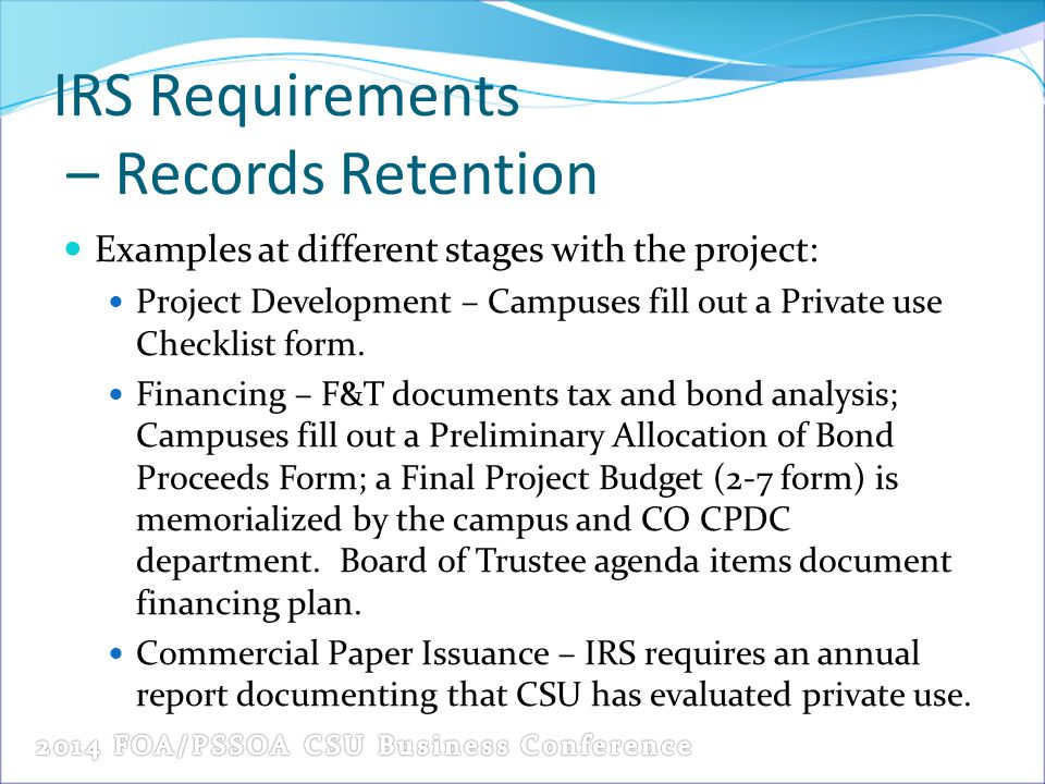 IRS Requirements – Records Retention Examples at different stages with the project: Project Development – Campuses fill out a Private use Checklist form.