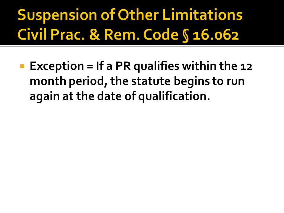  Exception = If a PR qualifies within the 12 month period, the statute begins to run again at the date of qualification.