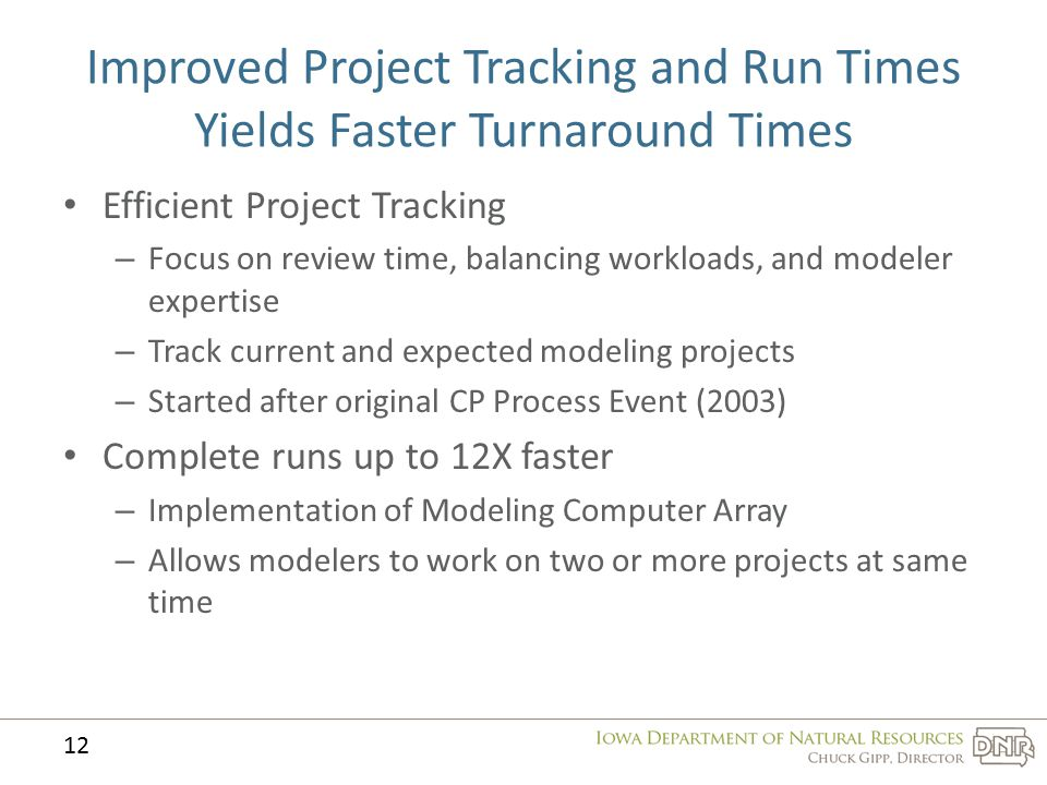 Improved Project Tracking and Run Times Yields Faster Turnaround Times Efficient Project Tracking – Focus on review time, balancing workloads, and mod