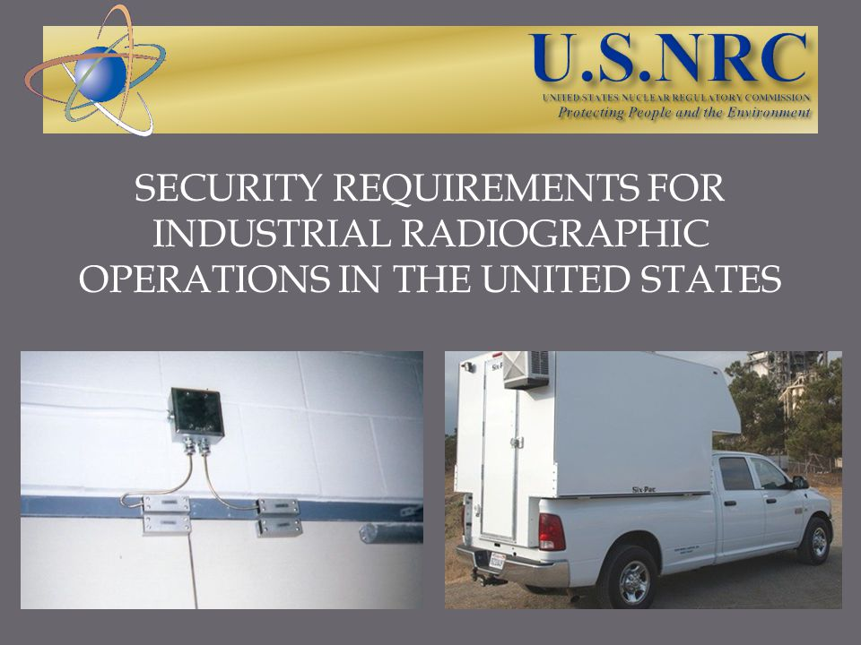 SECURITY REQUIREMENTS FOR INDUSTRIAL RADIOGRAPHIC OPERATIONS IN THE UNITED STATES