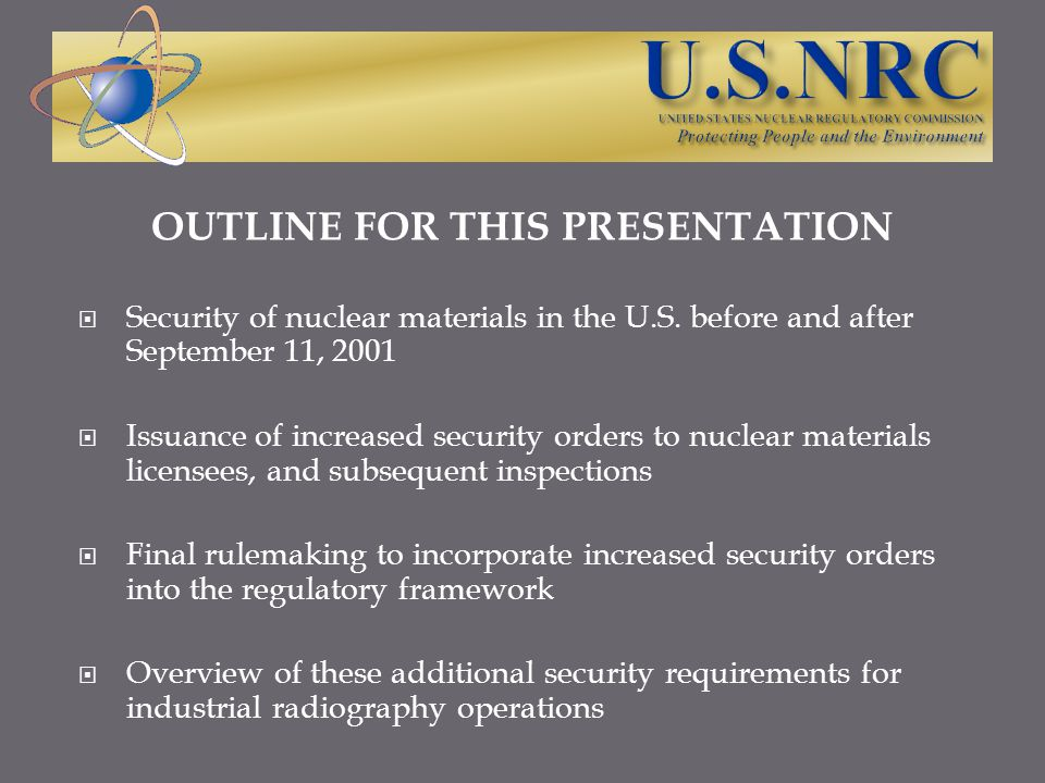 THE EVENTS OF SEPTEMBER 11, 2001 CHANGED THE WAY THE UNITED STATES LOOKED AT NUCLEAR SECURITY