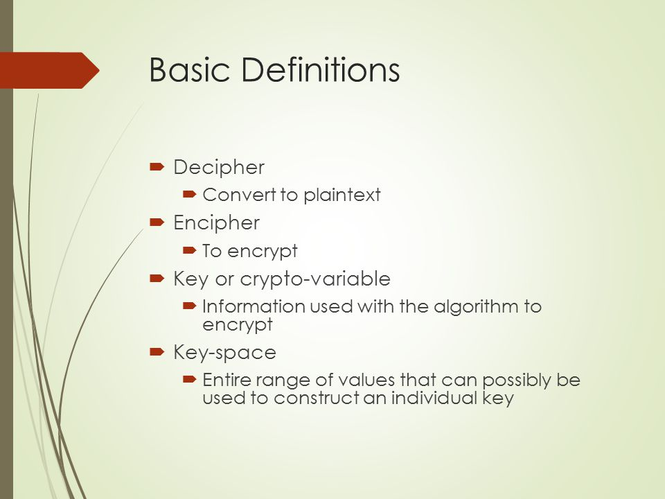Hash functions  Not an encryption methodology  Mathematical algorithm -generates a message summary or digest  Fingerprinting  Used to determine if it is the same message  Not used to decypher  Message always provide same hash value if unaltered