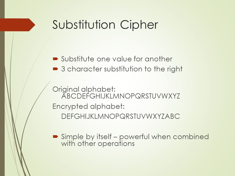 Cryptographic Algorithms  Symmetric and asymmetric and hybrid  Distinguished by the types of keys they use  Symmetric Encryption  Requires the same secret key  Encryption methods use mathematical operations  Both the sender and receiver must have the secret key  Primary challenge – getting key to receiver