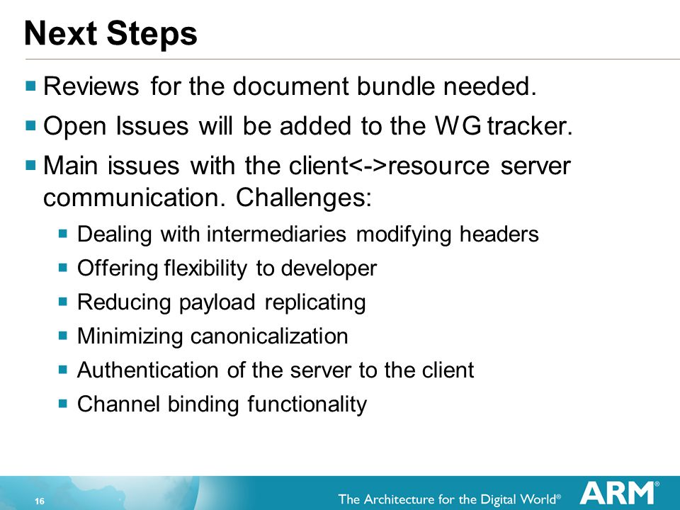 16 Next Steps  Reviews for the document bundle needed.