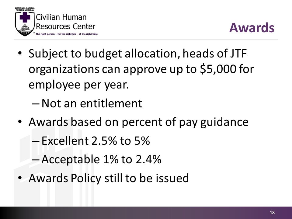 Subject to budget allocation, heads of JTF organizations can approve up to $5,000 for employee per year.