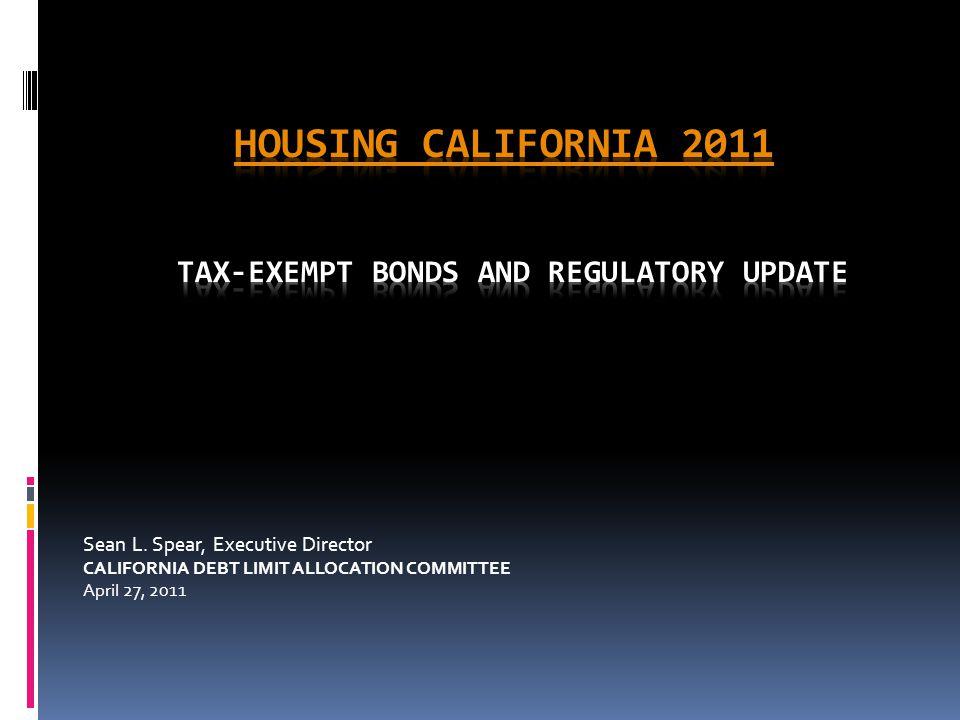 Sean L. Spear, Executive Director CALIFORNIA DEBT LIMIT ALLOCATION COMMITTEE April 27, 2011