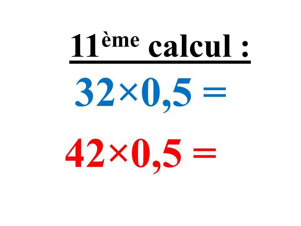 (12 – 7) + 37 = (17 – 9) + 42 = 10 ème calcul :