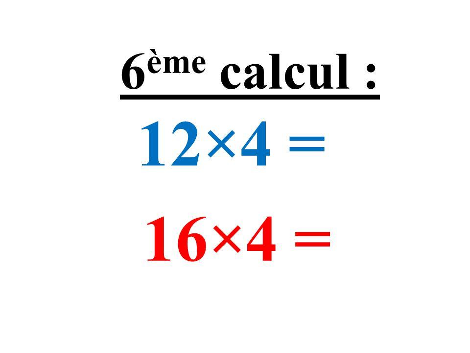 8×9 = 7×8 = 5 ème calcul :