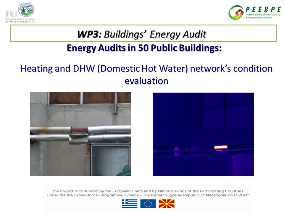 Energy Audits in 50 Public Buildings: Heating and DHW (Domestic Hot Water) network's condition evaluation WP3: Buildings' Energy Audit