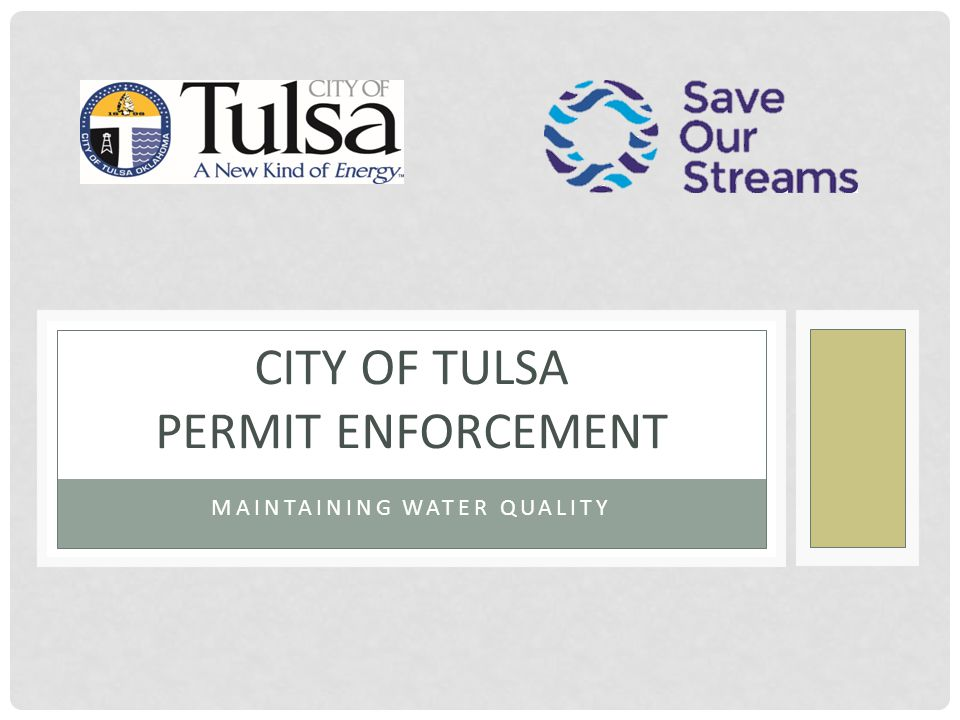 MAINTAINING WATER QUALITY CITY OF TULSA PERMIT ENFORCEMENT