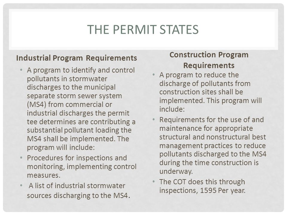 THE PERMIT STATES Industrial Program Requirements A program to identify and control pollutants in stormwater discharges to the municipal separate stor